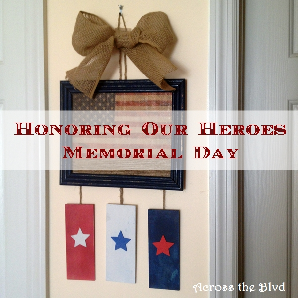 Honoring Our Heroes On Memorial Day