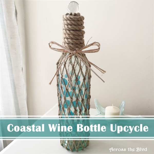 Coastal Wine Bottle Upcycle Across the Blvd 600 x 600