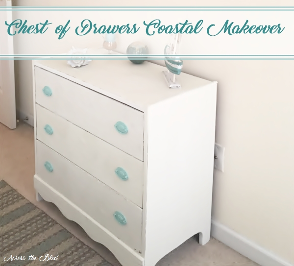 Chest of Drawers Coastal Makeover Across the Blvd