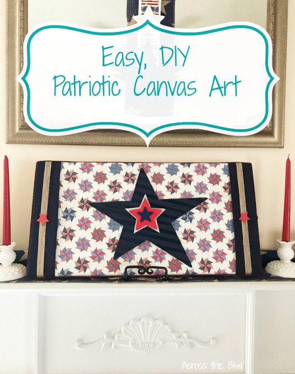 Easy, DIY Patriotic Wall Art on Canvas