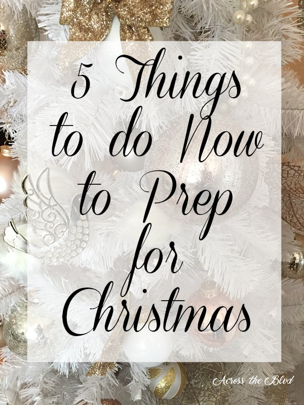 5 Things to do Now to Prep for Christmas Graphic