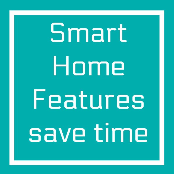 Smart Home Features save time graphic Ways to Add Smart Home Features to Your Home